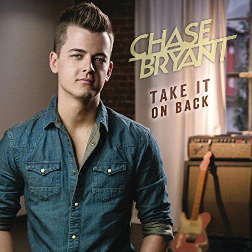 Chase Bryant - Take It On Back