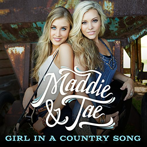 Maddie %26amp; Tae - Girl In The Country Song